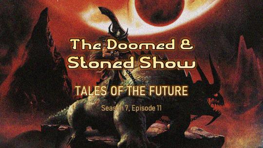 THE DOOMED & STONED SHOW ~Season 7, Episode…