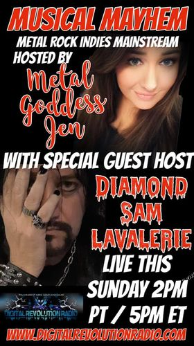 Tomorrow, Sunday April 11th, join Metal Goddess Jen for Musical Mayhem with her special guest host Diamond Sam LaValerie…