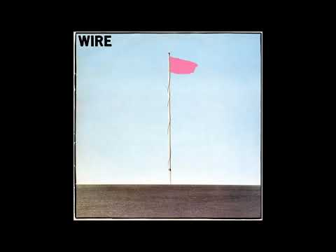 Wire  – Pink Flag (full album)