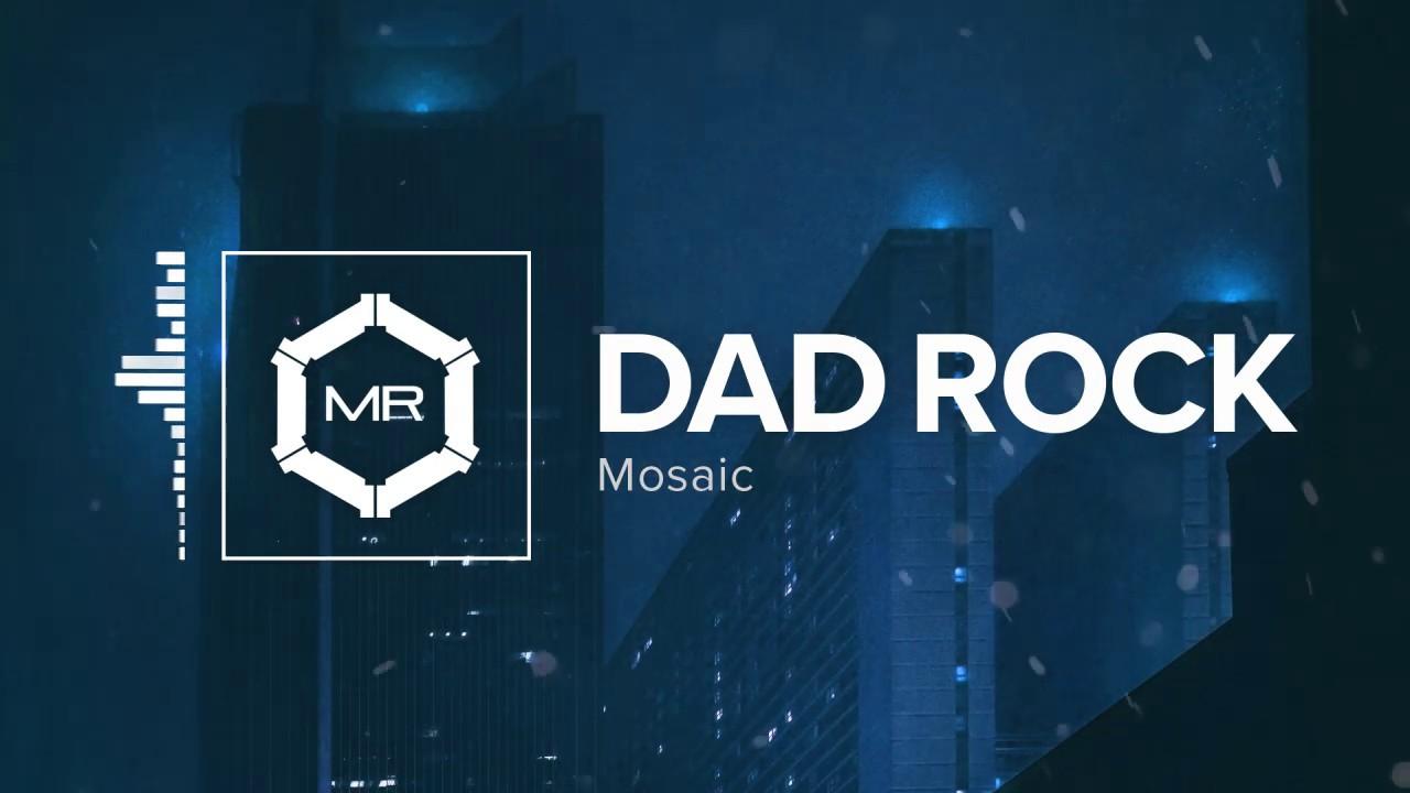 Mosaic – Dad Rock [HD]