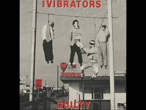 The Vibrators – Guilty – 1982 – Full Album – PUNK ROCK 100%