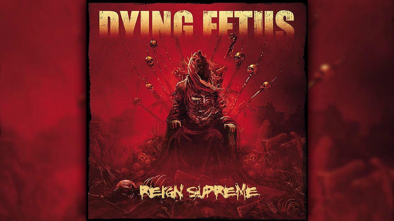 D̲ying Fetu̲s̲ – Rei̲g̲n Sup̲r̲eme (2012) [Full Album] HQ