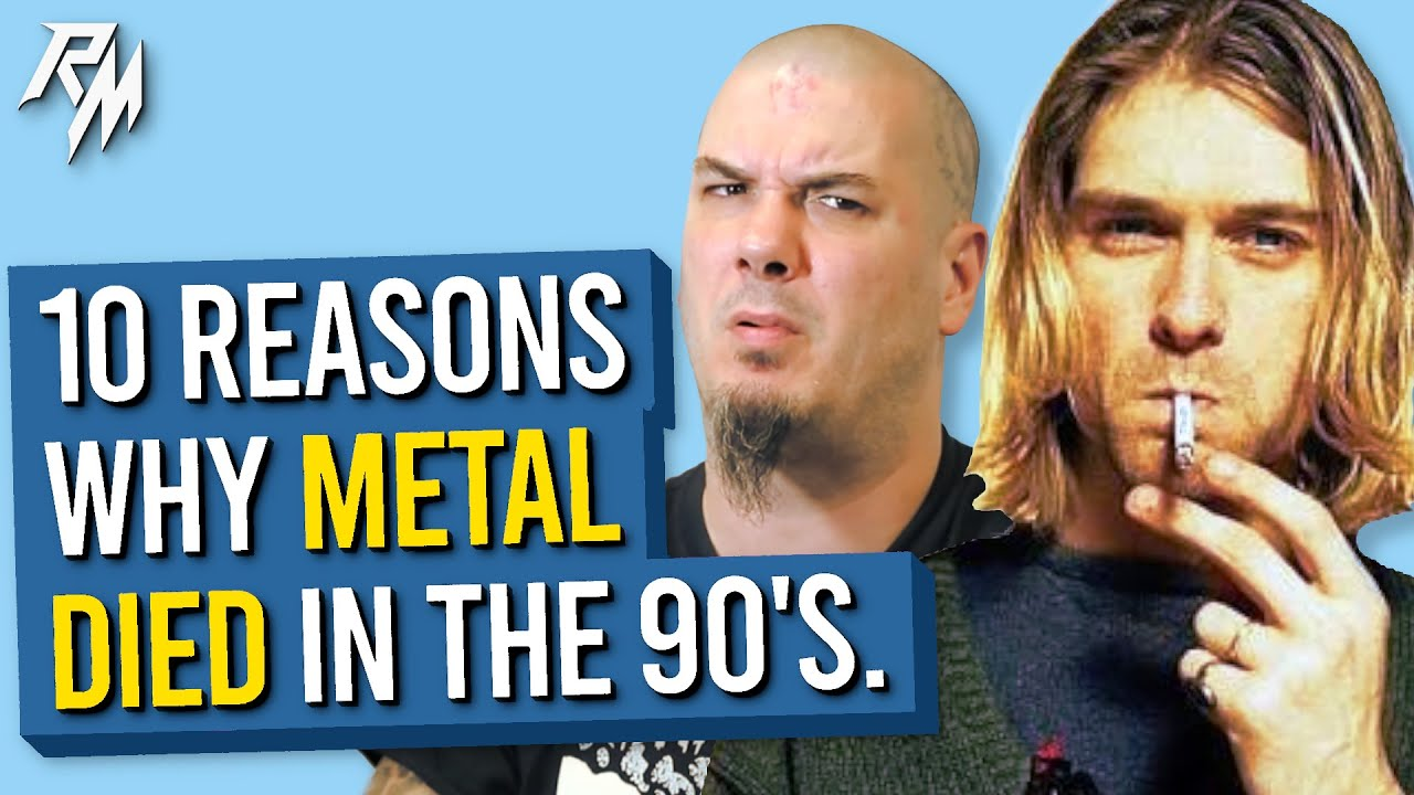 10 Reasons Why Metal Died in the 90's.