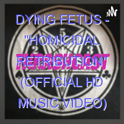 """DYING FETUS – """"Homicidal Retribution"""" (Official HD Music Video)"""
