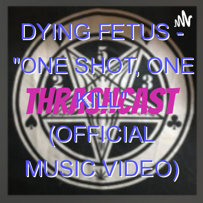 """DYING FETUS – """"One Shot, One Kill"""" (Official Music Video)"""
