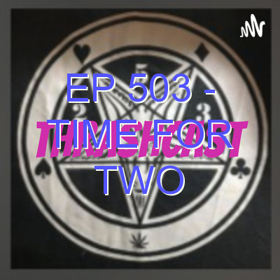EP 503 – Time For Two