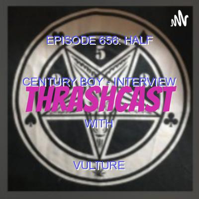Episode 656: Half Century Boy – interview with Vulture