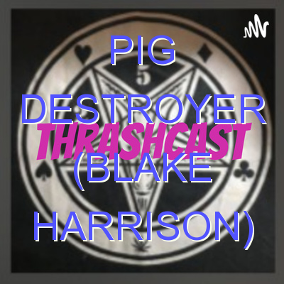 Pig Destroyer (Blake Harrison)
