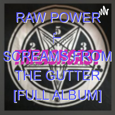 Raw Power – Screams From The Gutter [FULL ALBUM]