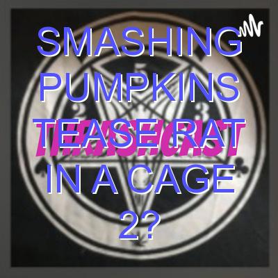 Smashing Pumpkins Tease Rat in a Cage 2?
