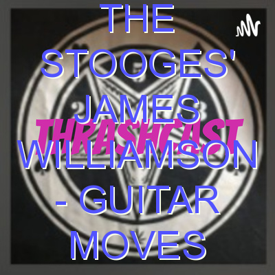 The Stooges' James Williamson – Guitar Moves